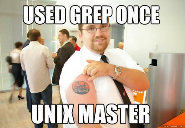Used Grep Once, Unix Master